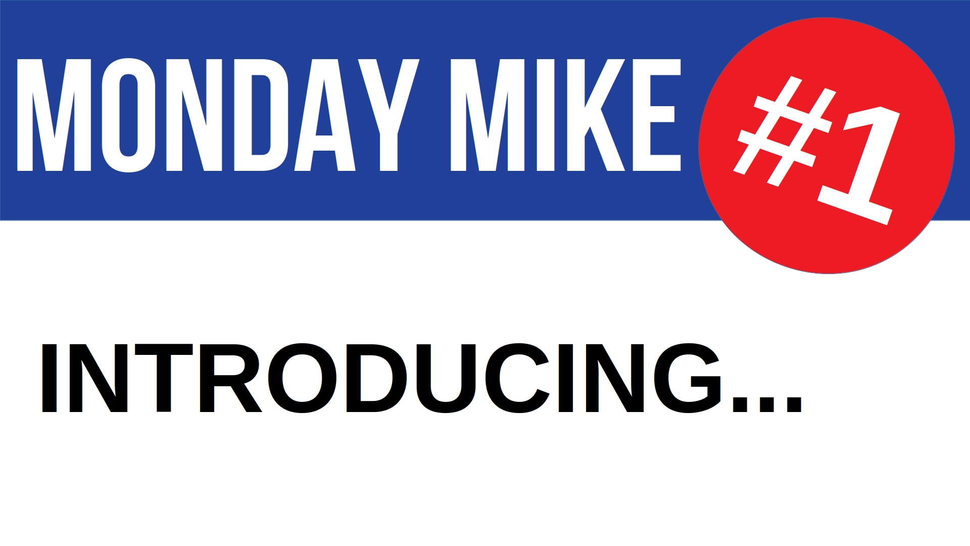 Monday Mike 1