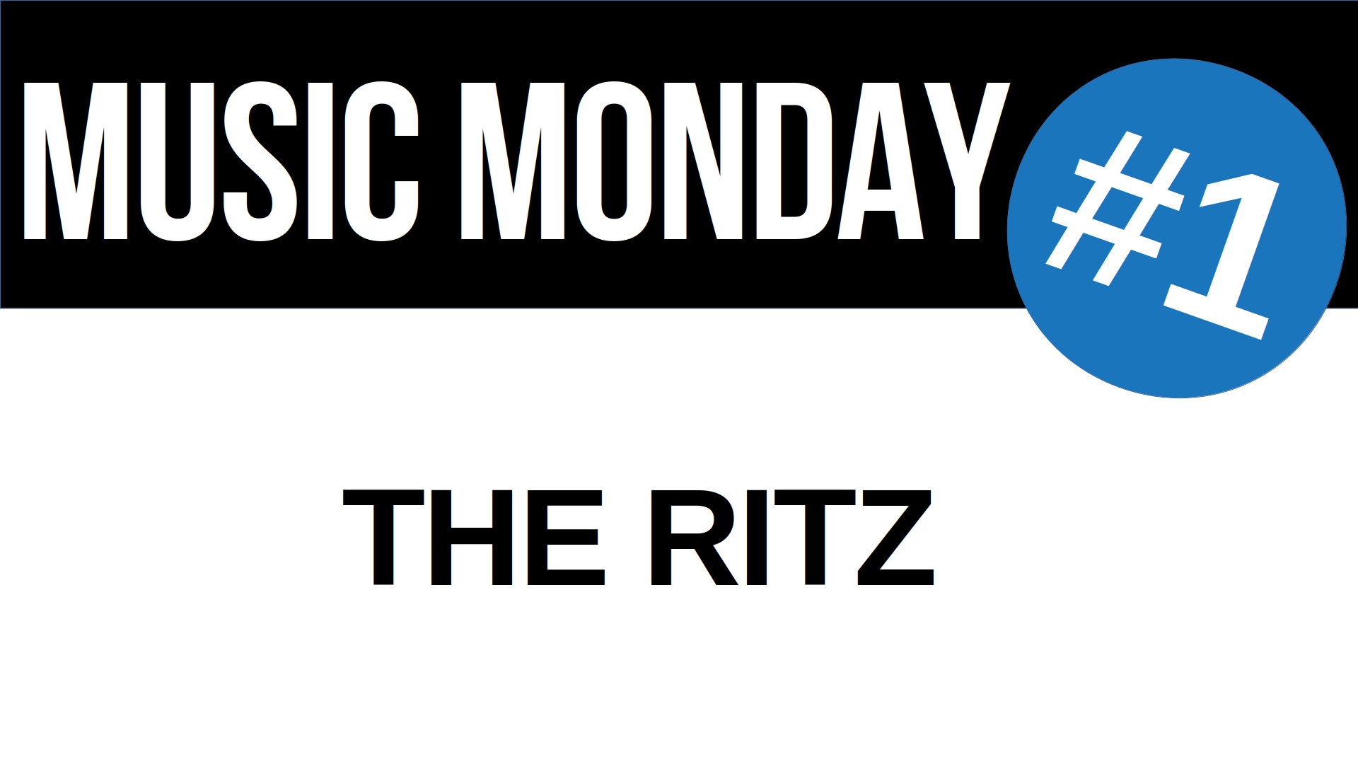 Title card for Music Monday episode 1: The Ritz