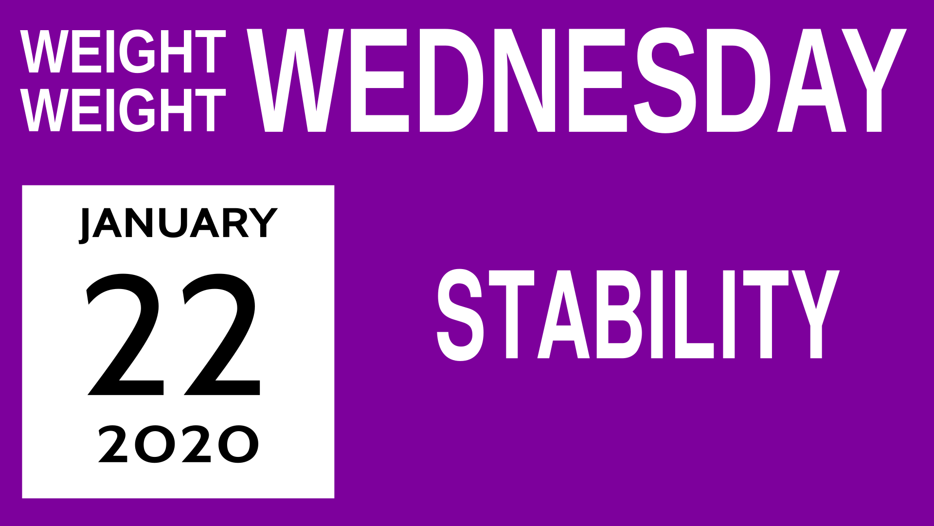 Title card for Weight Weight Wednesday 4: Stability