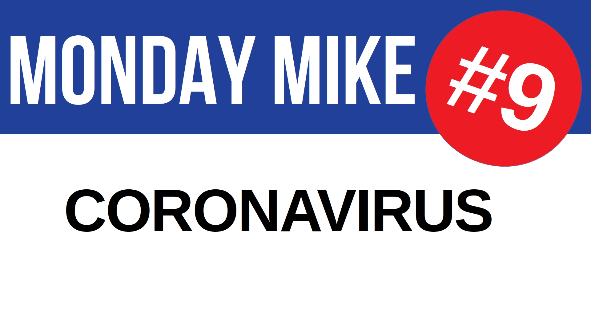 Title card for Monday Mike 9: Coronavirus