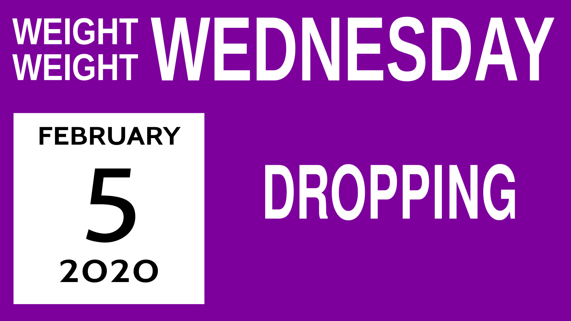Title card for Weight Weight Wednesday 6: Dropping