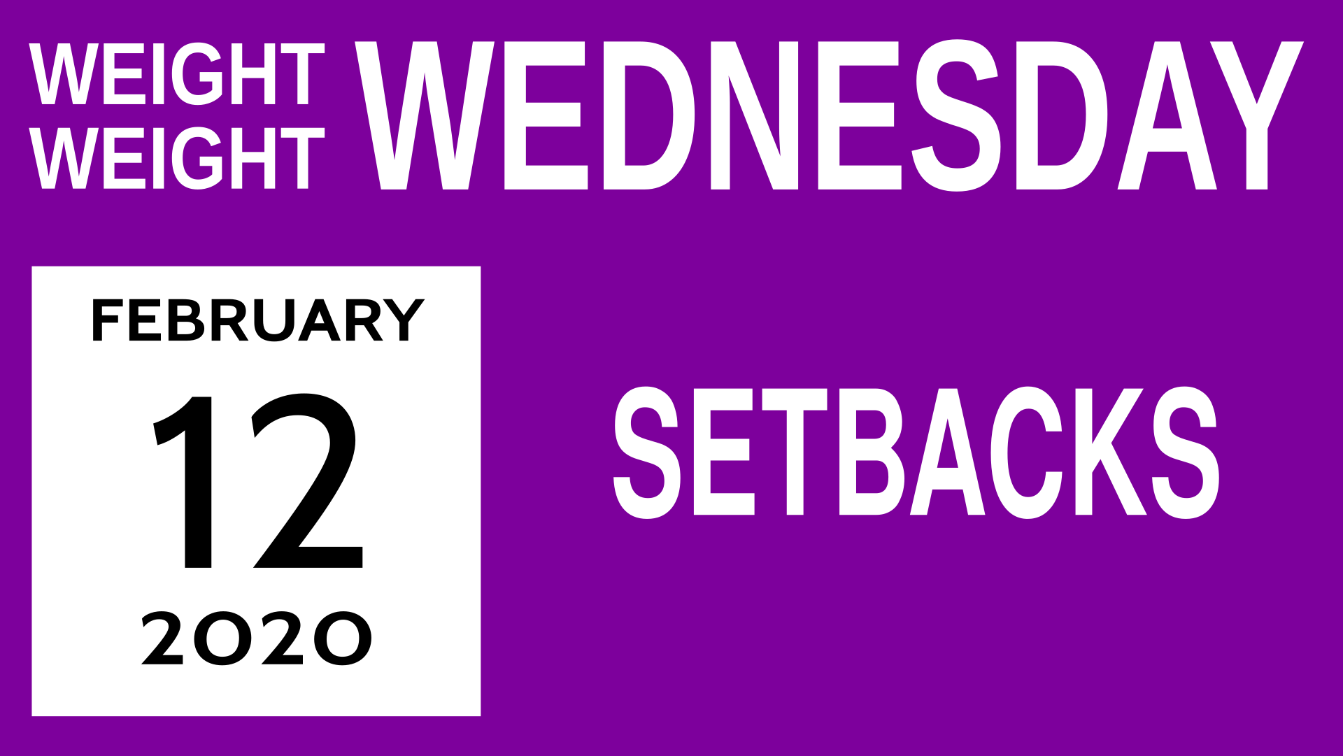 Title card for Weight Weight Wednesday 7: Setbacks