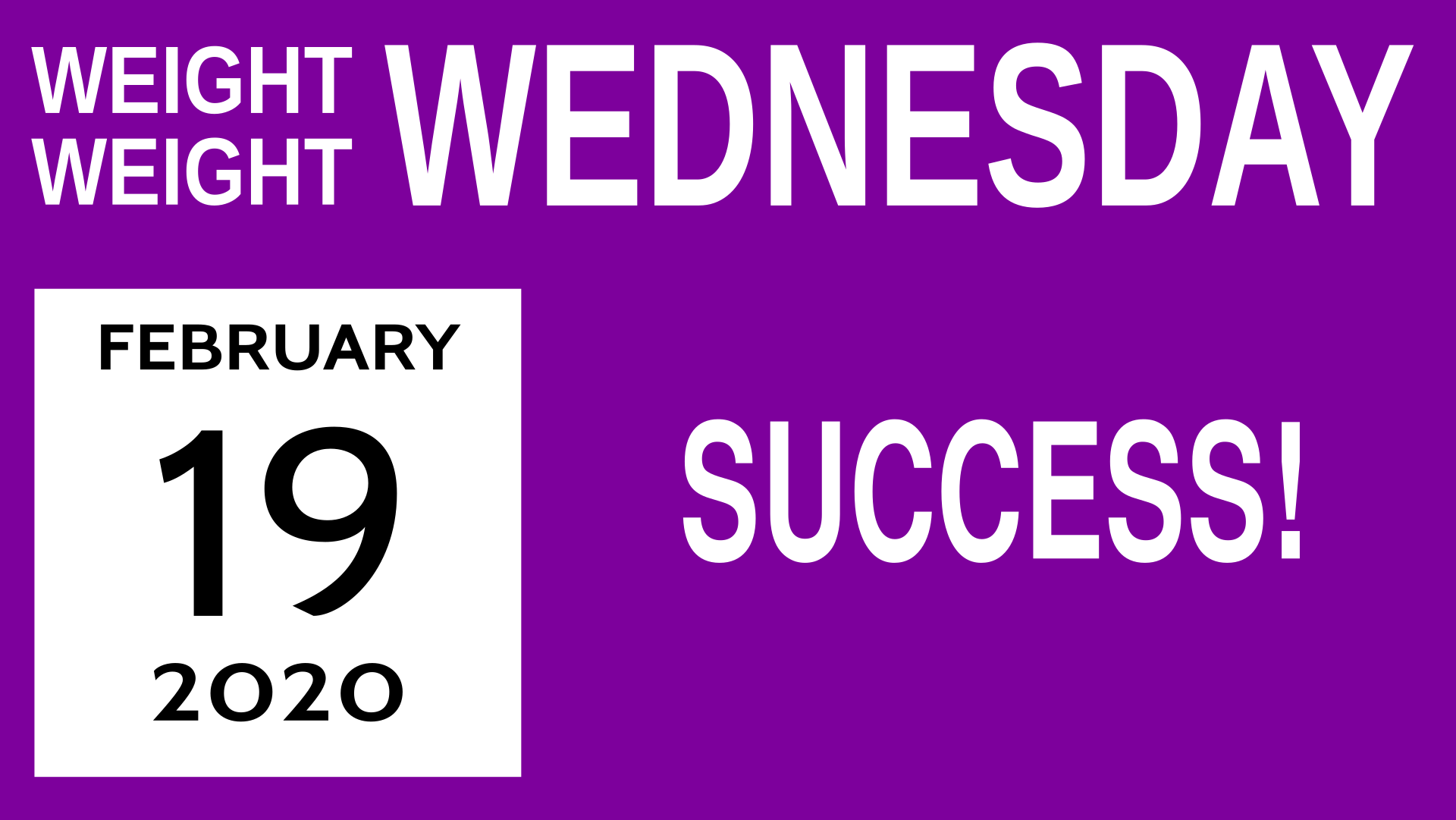 Title card for Weight Weight Wednesday 8: Success!