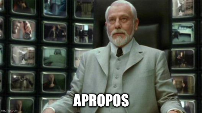 """The Architect in the film The Matrix: Reloaded, saying """"Apropos"""""""